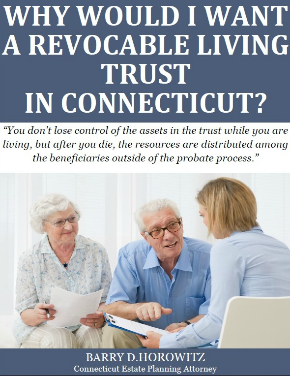 Why Would I Want a Revocable Living Trust in Connecticut