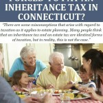 Will My Heirs Be Forced To Pay an Inheritance Tax in Connecticut