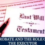 Probate and the Role of the Executor