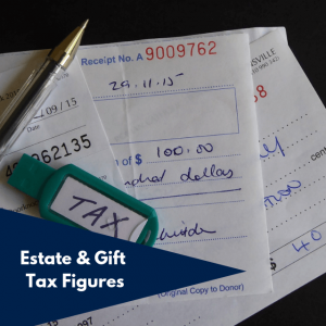Estate and Gift Tax Figures